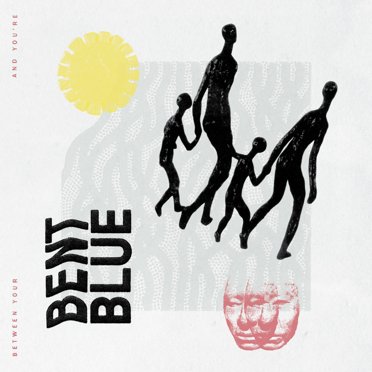 Bent Blue - Between Your And You're [Tape-Artwork]